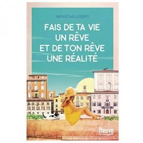 Fais de ta vie un rêve et de ton rêve une réalité, le roman feel good à lire de toute urgence