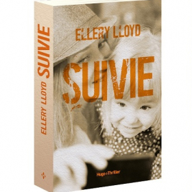 « Suivie », le thriller d'Ellery Lloyd sur la face cachée des réseaux sociaux