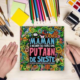« Maman a besoin d'une putain de sieste » : le cahier de coloriages qui va faire du bien aux mamans débordées