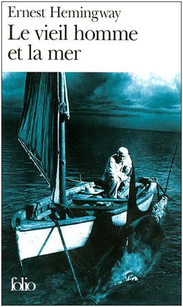 ernest hemingway le vieil homme et la mer Le vieil homme et la mer d'Ernest Hemingway