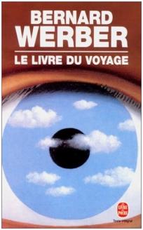 le livre du voyage bernard werber Le livre du voyage de Bernard Werber