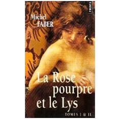 la rose pourpre et le lys michel faber Sucre et lavande (lecture dété)