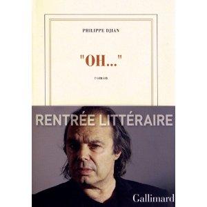 philippe djian oh « OH… » de Philippe Dijan