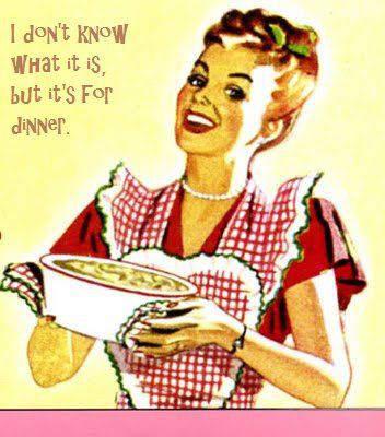 je ne sais pas ce que c'est mais c'est pour dinner1 6 Raisons versez lesquelles je ne Pourrais Jamais TENIR non cuisine blog