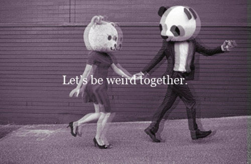 let us be weird together Tu me fais de la peine mais je t'aime quand même