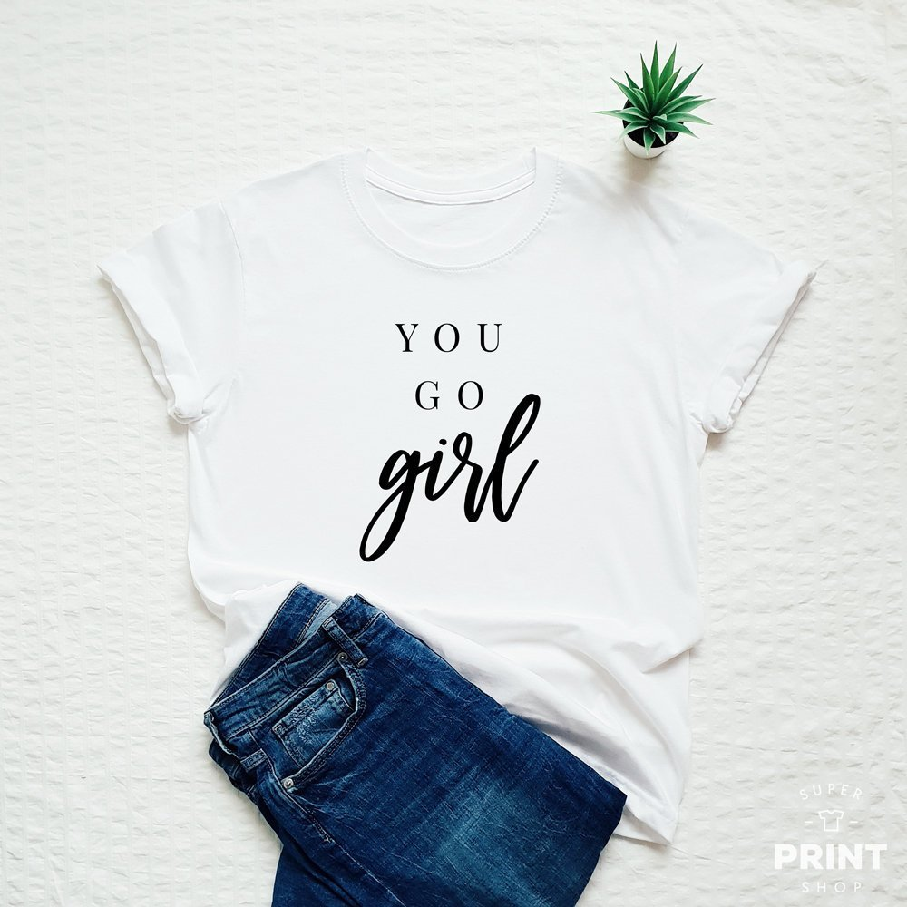 t-shirt-you-go-girl