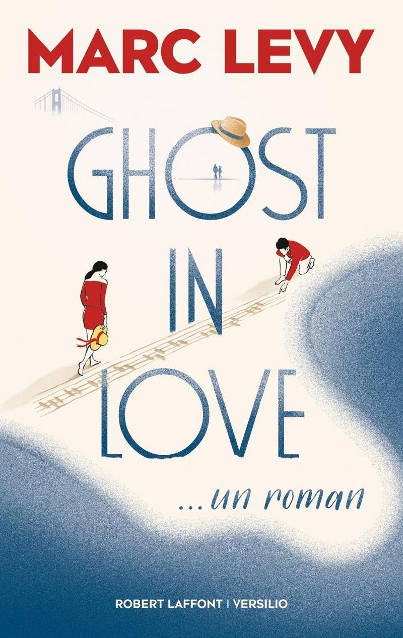 ghost-in-love-marc-levy-avis
