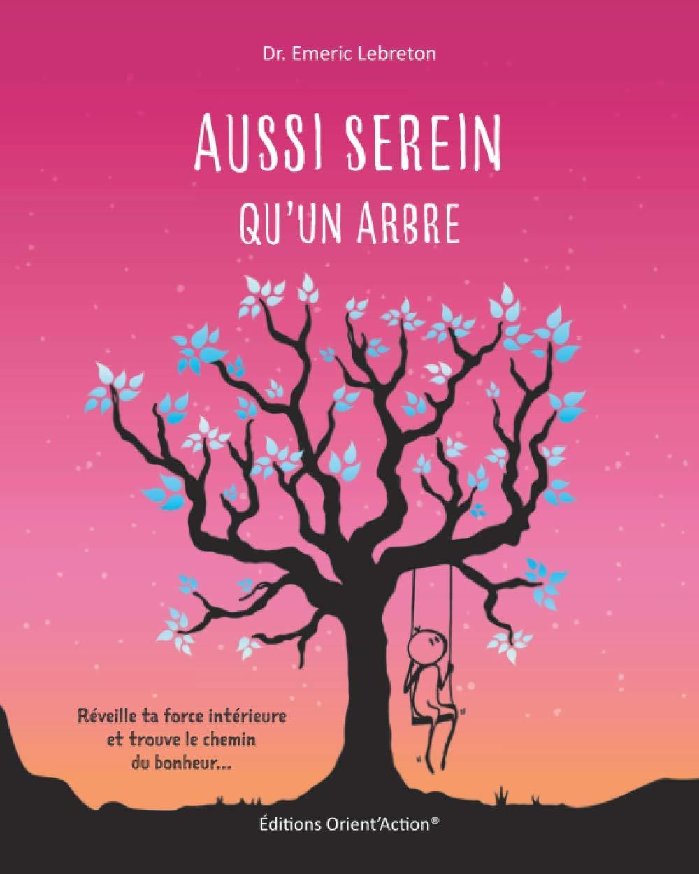 livre-aussi-serein-qu-un-arbre-emeric-lebreton
